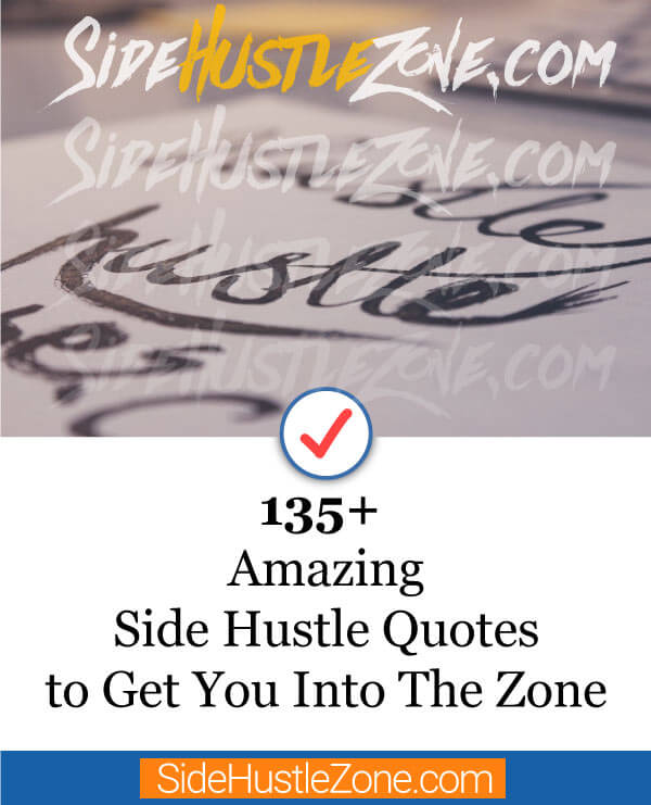 135-plus amazing side hustle quotes to get you into the zone