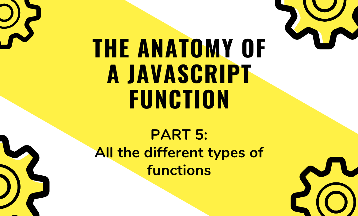 Anatomy of a JS function part 5