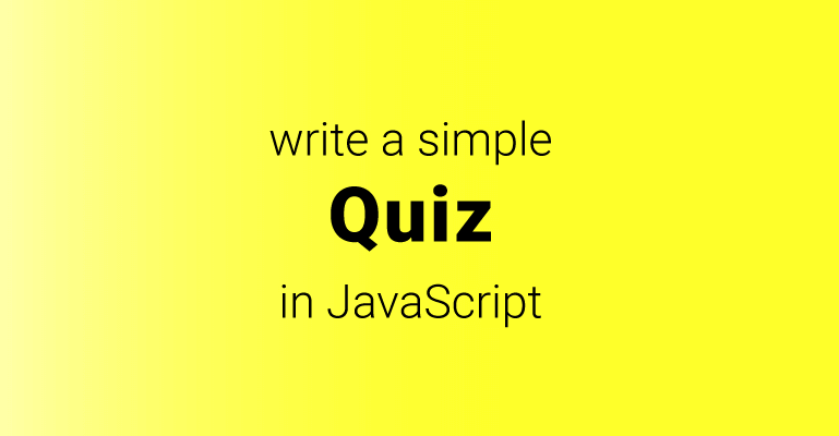 How to write a simple quiz app in JavaScript