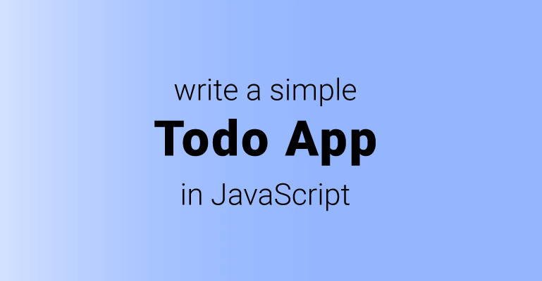Write a simple todo app in JavaScript