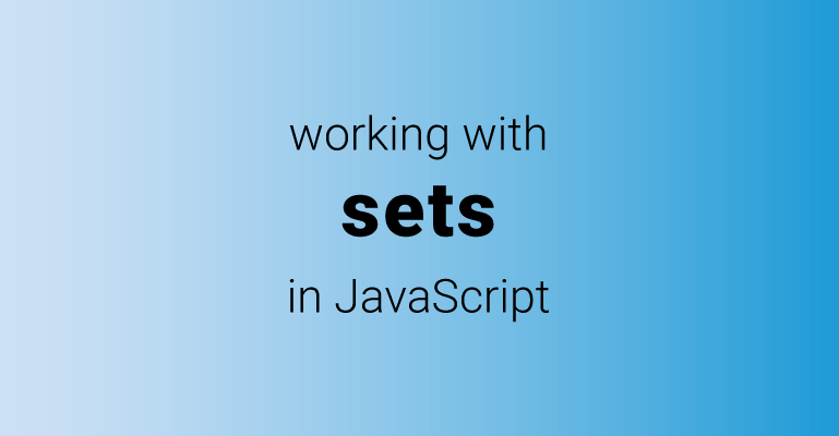Working with sets in JavaScript